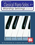 Mel Bay Classical Piano Solos for Worship Settings