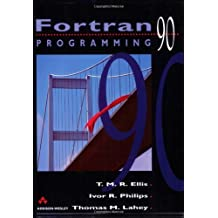 Fortran 90 Programming (International Computer Science Series) by Ellis, T.M.R., Phillips, Ivor R., Lahey, Thomas M. (1994) Paperback