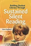 Building Student Literacy Through Sustained Silent Reading, Steve Gardiner, 1416602267