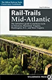 Rail-Trails Mid-Atlantic: The definitive guide to multiuse trails in Delaware, Maryland, Virginia, Washington, D.C., and West Virginia