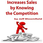 Increase Sales by Knowing the Competition | Jeff Bloomfield