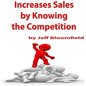 Increase Sales by Knowing the Competition Audiobook