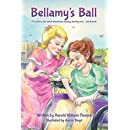 Bellamy's Ball. A Fox River tale about wheelchair dancing, twirling mice... and friends.