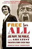 img - for Free for All: Joe Papp, The Public, and the Greatest Theater Story Ever Told book / textbook / text book