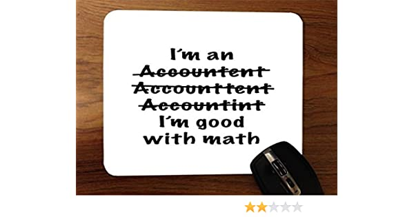 Im an Accountant Misspelled Good at Math Desktop Office Silicone Mouse Pad by Moonlight Printing