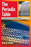 The Periodic Table, Eric R. Scerri, 0195305736