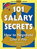 101 Salary Secrets :  How to Negotiate Like a Pro