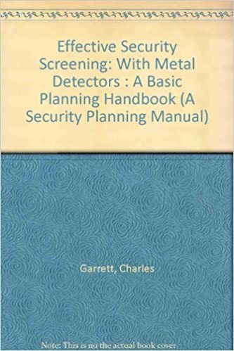 Effective Security Screening: With Metal Detectors : A Basic Planning Handbook (A Security Planning Manual): Charles Garrett: 9780915920716: Amazon.com: ...
