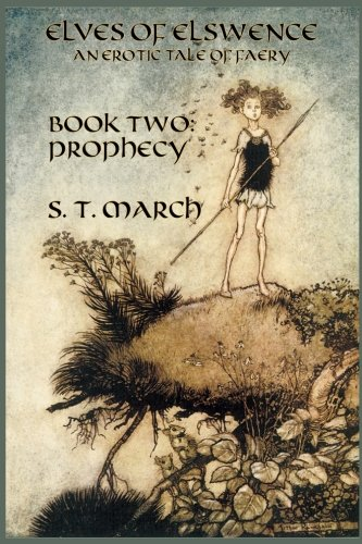 Download Prophecy: An Erotic Tale of Faery (Elves of Elswence) (Volume 2) PDF