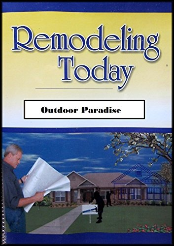 Remodeling Today: Outdoor Paradise Part 1 and 2