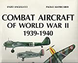 Combat Aircraft of WWII, 1939-1940, Enzo Angelucci, 0517567954