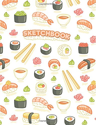 Sketchbook: Sushi Anime: 120 Pages of 8.5