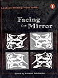 Facing the Mirror : Lesbian Writing from India, Sukthankar, Ashwini, 0140283099