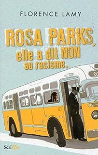 Rosa Parks, elle a dit non au racisme, Lamy, Florence