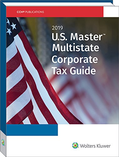 U.S. Master Multistate Corporate Tax Guide (2019) (Corporate Tax E&e)