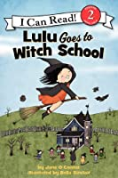 Lulu Goes To Witch School (I Can Read Level