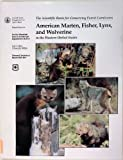 American Marten, Fisher, Lynx, and Wolverine : Survey Methods for Their Detection, Zielinski, William J. and Kucera, Thomas E., 0788136283