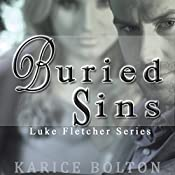 Buried Sins: Luke Fletcher Series, Book 2 | Karice Bolton