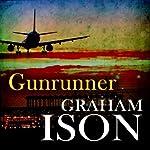 Gunrunner: Brock and Poole Series | Graham Ison
