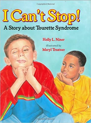 Should My Son With Tourettes Syndrome >> I Can T Stop A Story About Tourette S Syndrome Holly L Niner