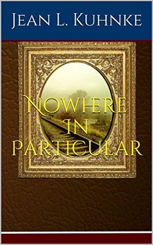 Nowhere In Particular by [Kuhnke, Jean L.]