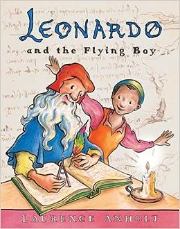 leonardo and the flying boy anholt s artists books for children