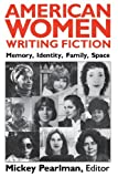 img - for American Women Writing Fiction: Memory, Identity, Family, Space (Security Relations) book / textbook / text book