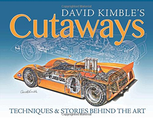 David Kimble's Cutaways: Techniques and Stories Behind the Art Cutaway Book