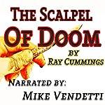 The Scalpel of Doom | Ray Cummings