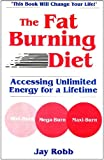 The Fat Burning Diet, Jay Robb, 096206081X