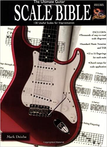 The Ultimate Guitar Scale Bible 130 Useful Scales For Improvisation