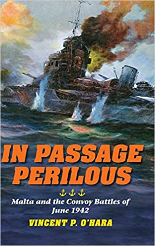 In Passage Perilous: Malta and the Convoy Battles of June