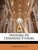 Histoire de L'Evangile Éternel, Xavier Rousselot, 1147536163