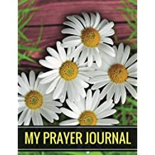 My Prayer Journal: My prayer journal for catholics With Calendar 2018-2019 ,Daily Guide for prayer, praise and Thanks Workbook : size 8.5x11 Inches Extra Large Made In USA
