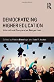Democratizing Higher Education : International Comparative Perspectives, , 1138020958