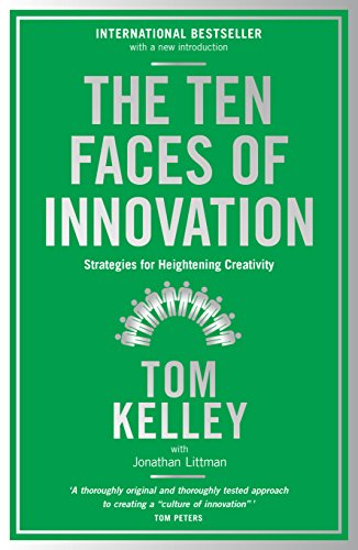 The Ten Faces of Innovation: Strategies for Heightening Creativity [Paperback] [Nov 03, 2016] Tom Kelley