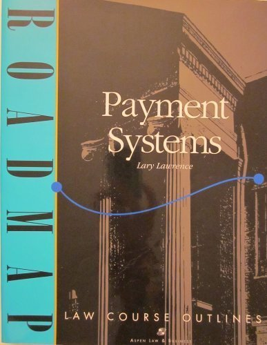 Payment Systems (Roadmap Law Course Outlines)