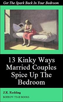 13 kinky ways married couples can spice things up in the bedroom