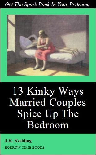 13 Kinky Ways Married Couples Can Spice Things Up in the Bedroom - Borrow  TimeBooks by