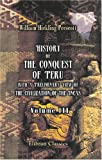 History of the Conquest of Peru, with a Preliminary View of the Civilization of the Incas, Prescott, William Hickling, 0543796140
