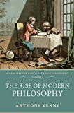 The Rise of Modern Philosophy: A New History of Western Philosophy, Volume 3 1st edition by Kenny, Anthony (2008) Paperback