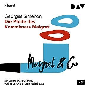 Die Pfeife des Kommissars Maigret (Kommissar Maigret 24) Hörspiel