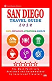 San Diego Travel Guide 2020: Shops, Arts, Entertainment and Good Places to Drink and Eat in San Diego, California (Travel Guide 2020)