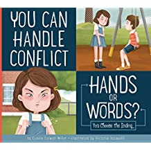 You Can Handle Conflict: Hands or Words?: You Choose the Ending (Making Good Choices)