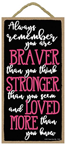 Always Remember You Are Braver Than You Think - 5 x 10 inch Hanging, Wall Art, Decorative Wood Sign Home (Joy Wall Hanging)