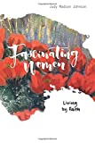 img - for Fascinating Women, Living by Faith book / textbook / text book