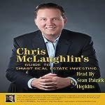 Chris McLaughlin's Guide to Smart Real Estate Investing | Chris McLaughlin