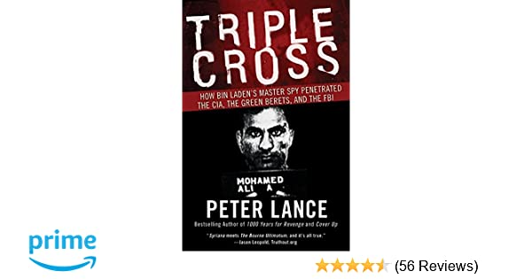 Triple Cross: How bin Laden's Master Spy Penetrated the CIA, the