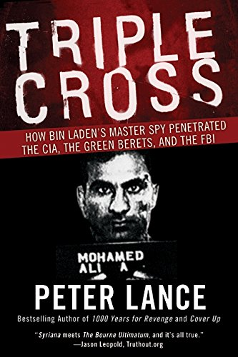 Triple Cross: How bin Laden's Master Spy Penetrated the CIA, the Green Berets, and the FBI (Best Places To Raise A Family North Carolina)