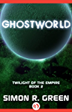 Ghostworld (Twilight of the Empire Book 2)